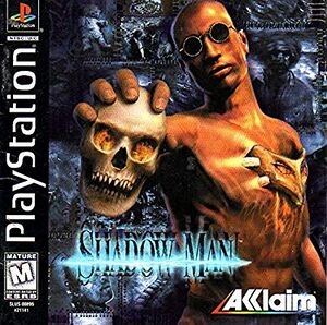 Shadow Man (PS1) - Crappy Games Wiki Uncensored